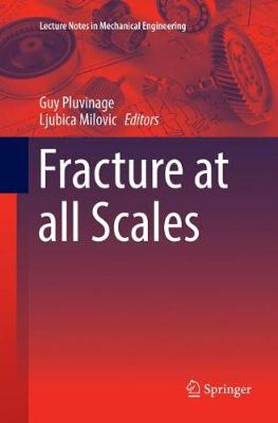 Fracture at all Scales - Guy Pluvinage