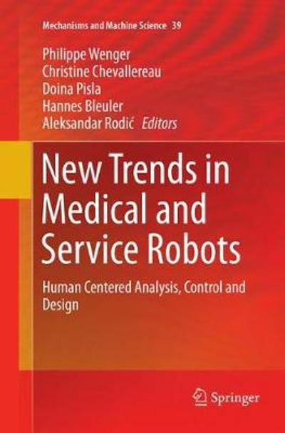 New Trends in Medical and Service Robots - Philippe Wenger