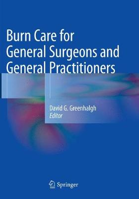 Burn Care for General Surgeons and General Practitioners - David G. Greenhalgh