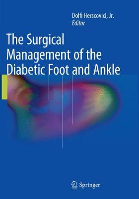 The Surgical Management of the Diabetic Foot and Ankle - Dolfi Herscovici, Jr.