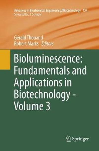 Bioluminescence: Fundamentals and Applications in Biotechnology - Volume 3 - Gerald Thouand