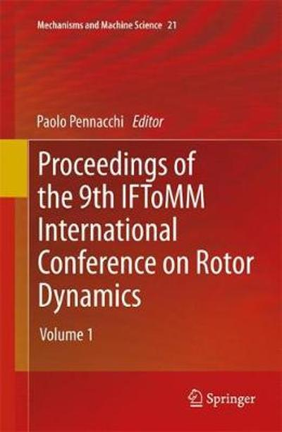 Proceedings of the 9th IFToMM International Conference on Rotor Dynamics - Paolo Pennacchi