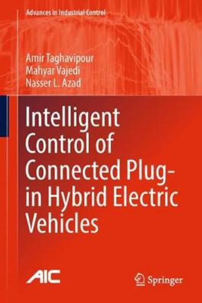 Intelligent Control of Connected Plug-in Hybrid Electric Vehicles - Amir Taghavipour