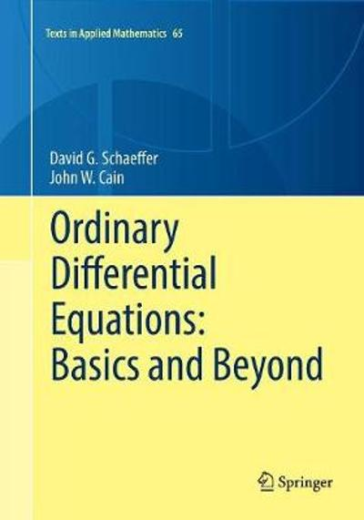 Ordinary Differential Equations: Basics and Beyond - David G. Schaeffer