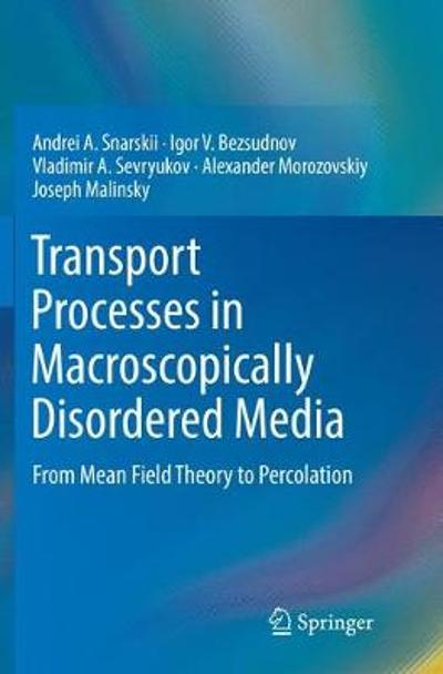 Transport Processes in Macroscopically Disordered Media - Andrei A. Snarskii