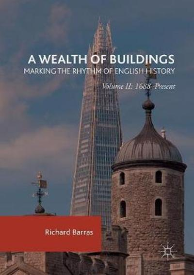 A Wealth of Buildings: Marking the Rhythm of English History - Richard Barras