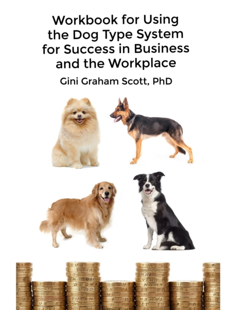 Workbook for Using the Dog Type System for Success in Business and the Workplace - Gini Graham Scott