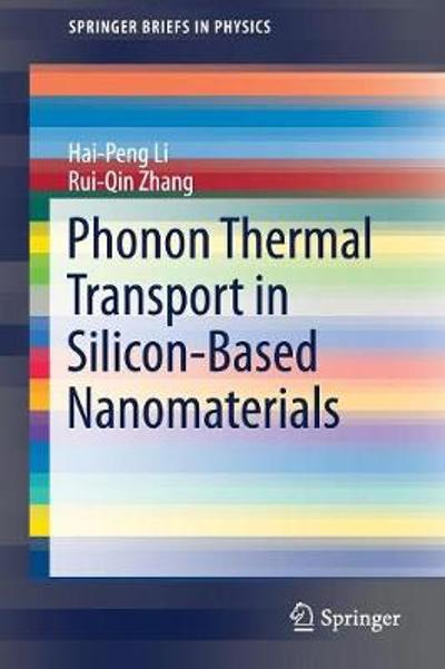 Phonon Thermal Transport in Silicon-Based Nanomaterials - Hai-Peng Li