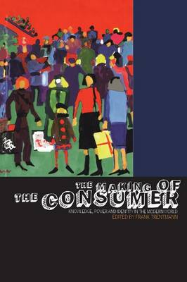 The Making of the Consumer - Frank Trentmann