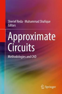 Approximate Circuits - Sherief Reda