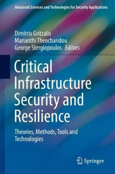 Critical Infrastructure Security and Resilience - Dimitris Gritzalis