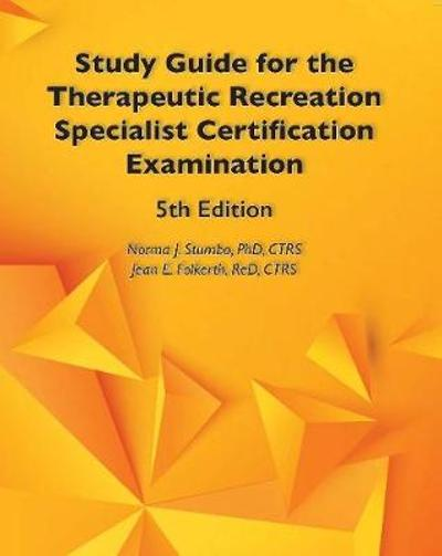 Study Guide for the Therapeutic Recreation Specialist Certification Examination - Norma J. Stumbo