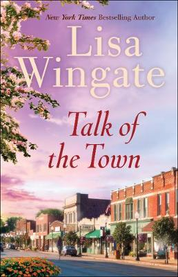Talk of the Town - Lisa Wingate