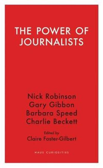 The Power of Journalists - Nick Robinson