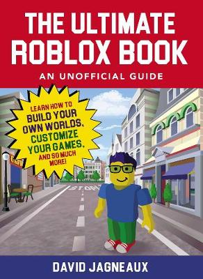 The Ultimate Roblox Book: An Unofficial Guide - David Jagneaux