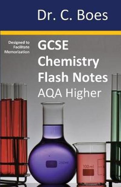 GCSE CHEMISTRY FLASH NOTES AQA Higher Tier (9-1) - Boes