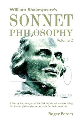 William Shakespeare's Sonnet Philosophy, Volume 2 - Roger Peters