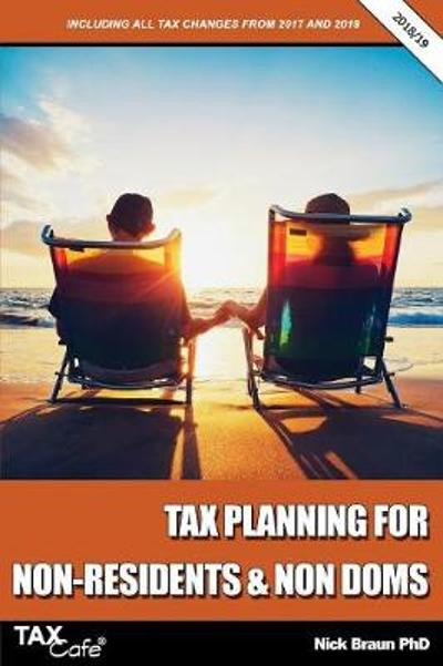 Tax Planning for Non-Residents & Non Doms 2018/19 - Nick Braun