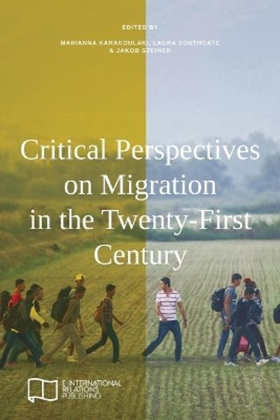 Critical Perspectives on Migration in the Twenty-First Century - Marianna Karakoulaki