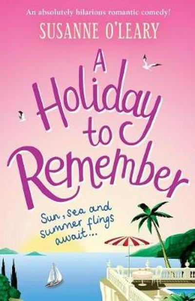 A Holiday to Remember - Susanne O'Leary