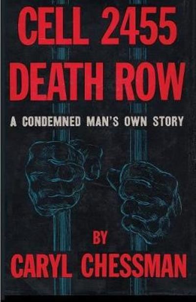 Cell 2455 Death Row - Caryl Chessman