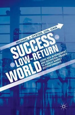 Success in a Low-Return World - Michael J. Oyster