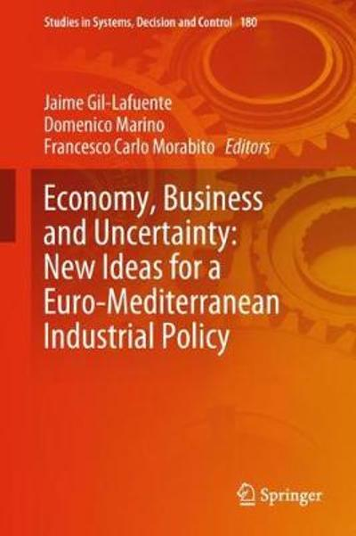 Economy, Business and Uncertainty: New Ideas for a Euro-Mediterranean Industrial Policy - Jaime Gil-Lafuente