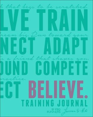 Believe Training Journal (Bright Teal Edition) - Lauren Fleshman