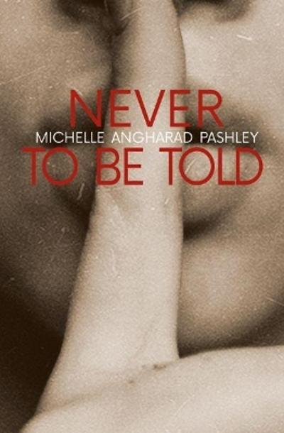 Never to Be Told - Michelle Angharad Pashley