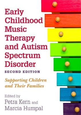 Early Childhood Music Therapy and Autism Spectrum Disorder, Second Edition - Petra Kern