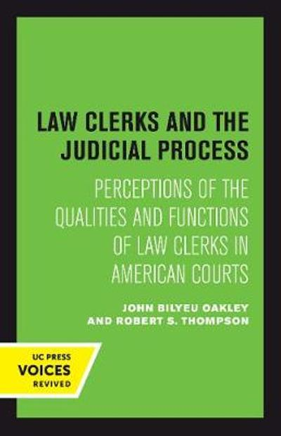 Law Clerks and the Judicial Process - John B. Oakley
