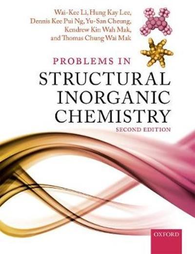 Problems in Structural Inorganic Chemistry - Wai-Kee Li