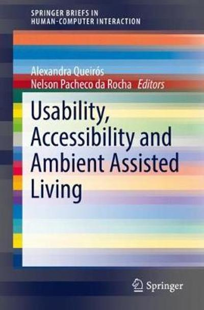 Usability, Accessibility and Ambient Assisted Living - Alexandra Queiros
