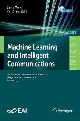 Machine Learning and Intelligent Communications - Limin Meng