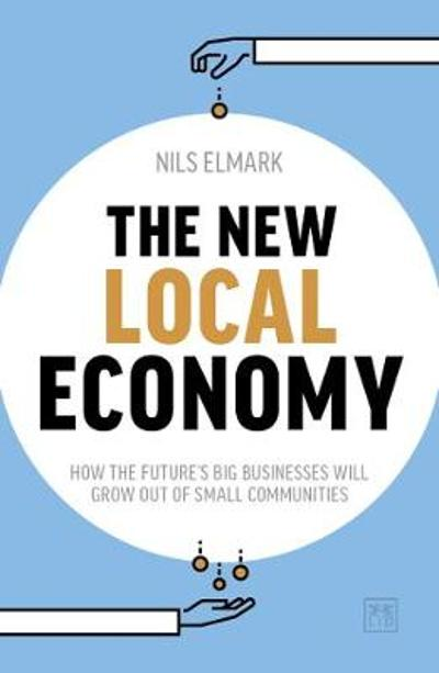 The New Local Economy - Nils Elmark