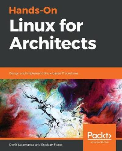 Hands-On Linux for Architects - Denis Salamanca
