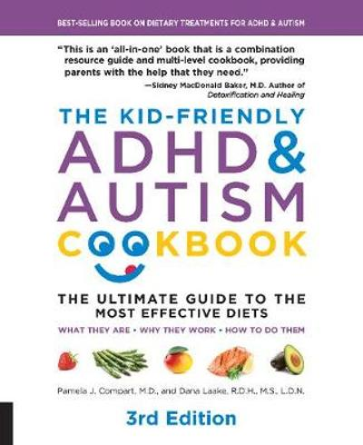 The Kid-Friendly ADHD & Autism Cookbook, 3rd edition - Pamela J. Compart