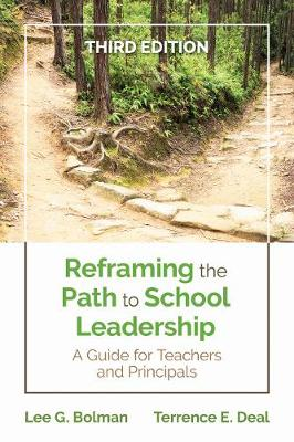 Reframing the Path to School Leadership - Lee G. Bolman Terrence E. Deal