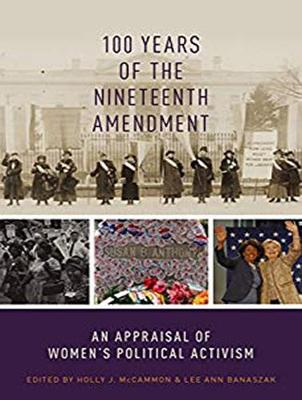 100 Years of the Nineteenth Amendment - Holly J. McCammon