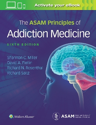 The ASAM Principles of Addiction Medicine - Shannon Miller