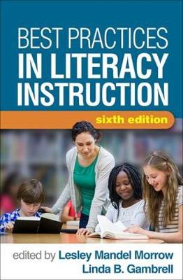 Best Practices in Literacy Instruction, Sixth Edition - Linda B. Gambrell
