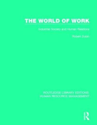 The World of Work - Robert Dubin
