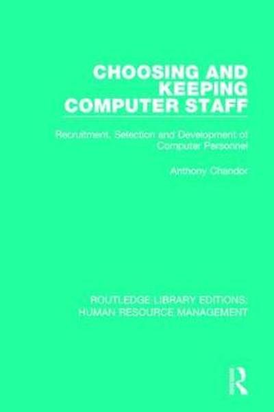 Choosing and Keeping Computer Staff - Anthony Chandor