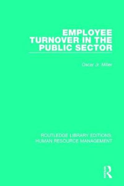 Employee Turnover in the Public Sector - Oscar Miller, Jr.
