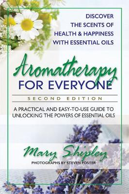 Aromatherapy for Everyone - Mary Shipley