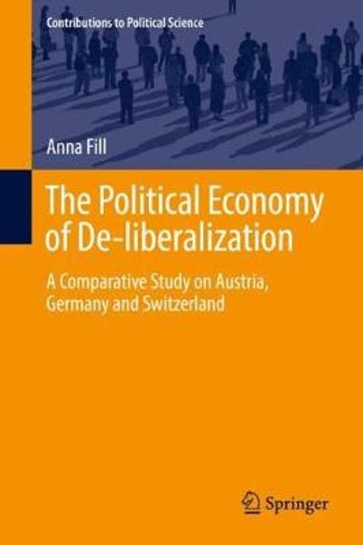 The Political Economy of De-liberalization - Anna Fill