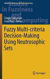 Fuzzy Multi-criteria Decision-Making Using Neutrosophic Sets - Cengiz Kahraman Irem Otay