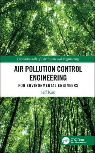 Air Pollution Control Engineering for Environmental Engineers - Jeff Kuo