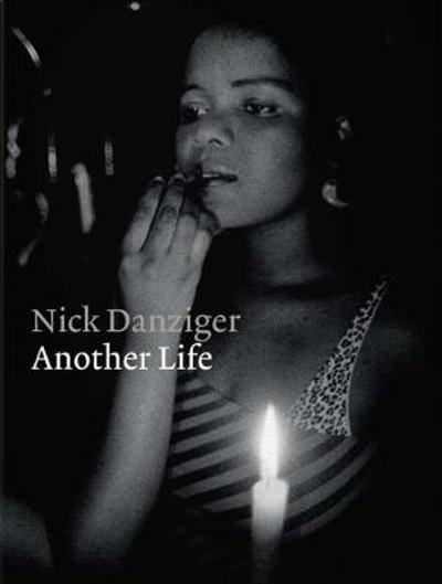 Another Life - Nick Danziger