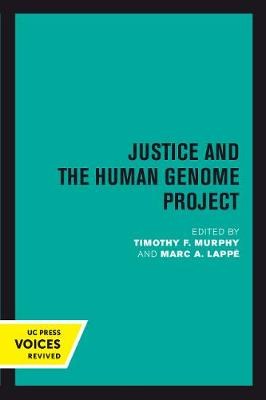 Justice and the Human Genome Project - Timothy F. Murphy